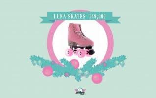 CHRISTMAS GUIDE: LUNA SKATES zum Schnäppchenpreis!