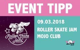 EVENT TIPP: ROLLER SKATE JAM IM MOJO CLUB