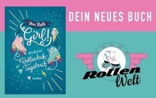 DEIN NEUES BUCH: YOU ROLL GIRL! – MEIN KREATIVES ROLLSCHUHTAGEBUCH
